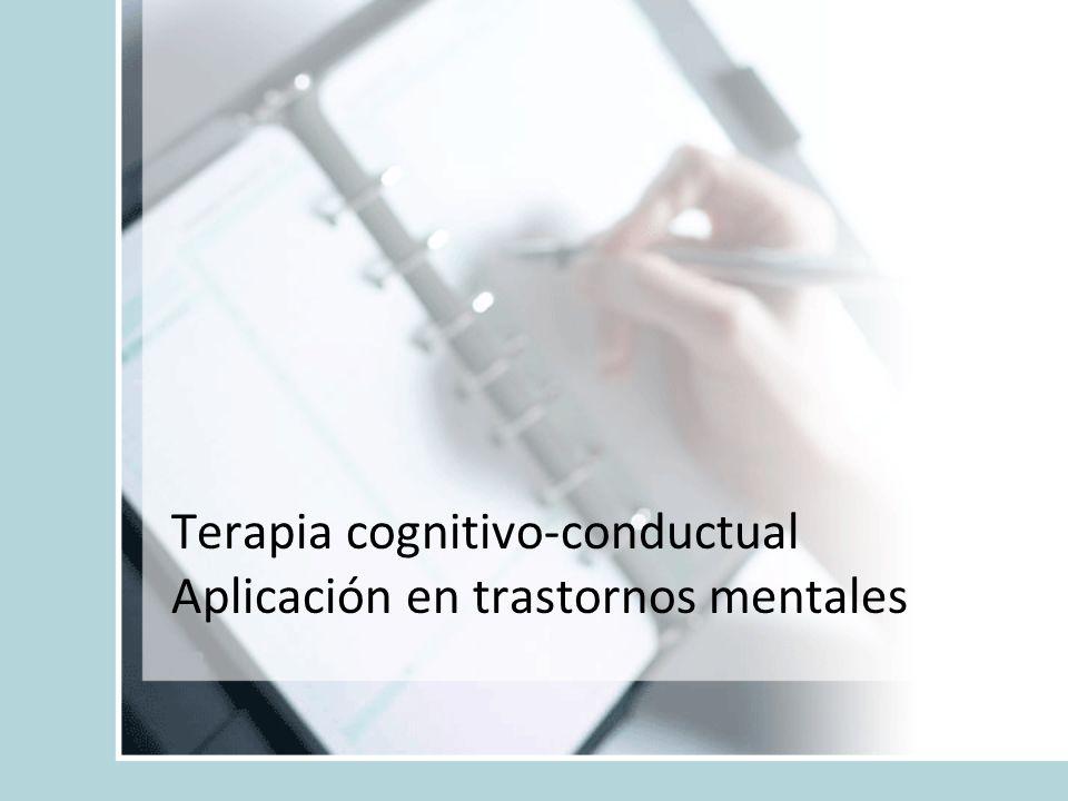 Terapia cognitivo-conductual Aplicación en trastornos mentales