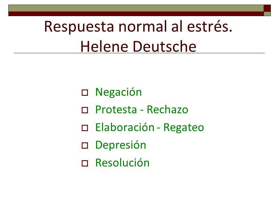 Respuesta normal al estrés. Helene Deutsche
