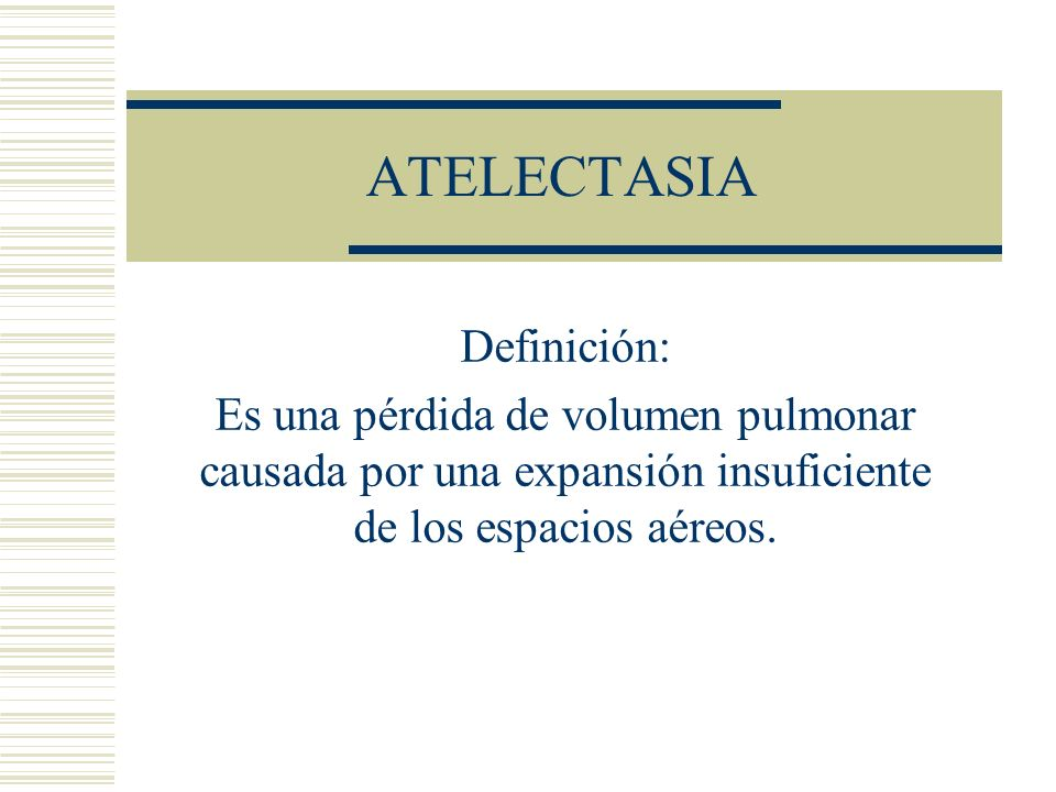 ATELECTASIA Definición: