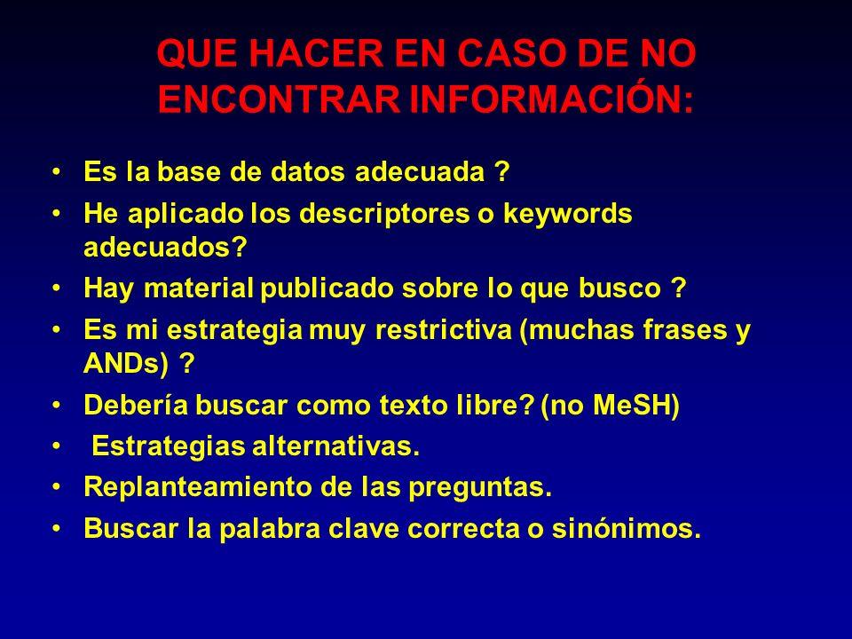 QUE HACER EN CASO DE NO ENCONTRAR INFORMACIÓN:
