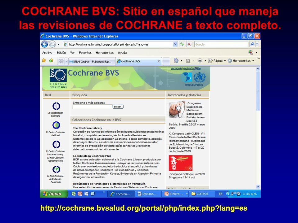COCHRANE BVS: Sitio en español que maneja las revisiones de COCHRANE a texto completo.