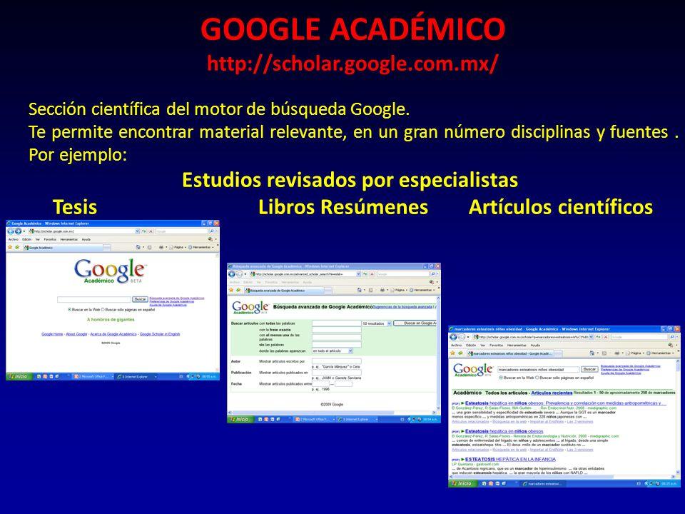 GOOGLE ACADÉMICO http://scholar.google.com.mx/