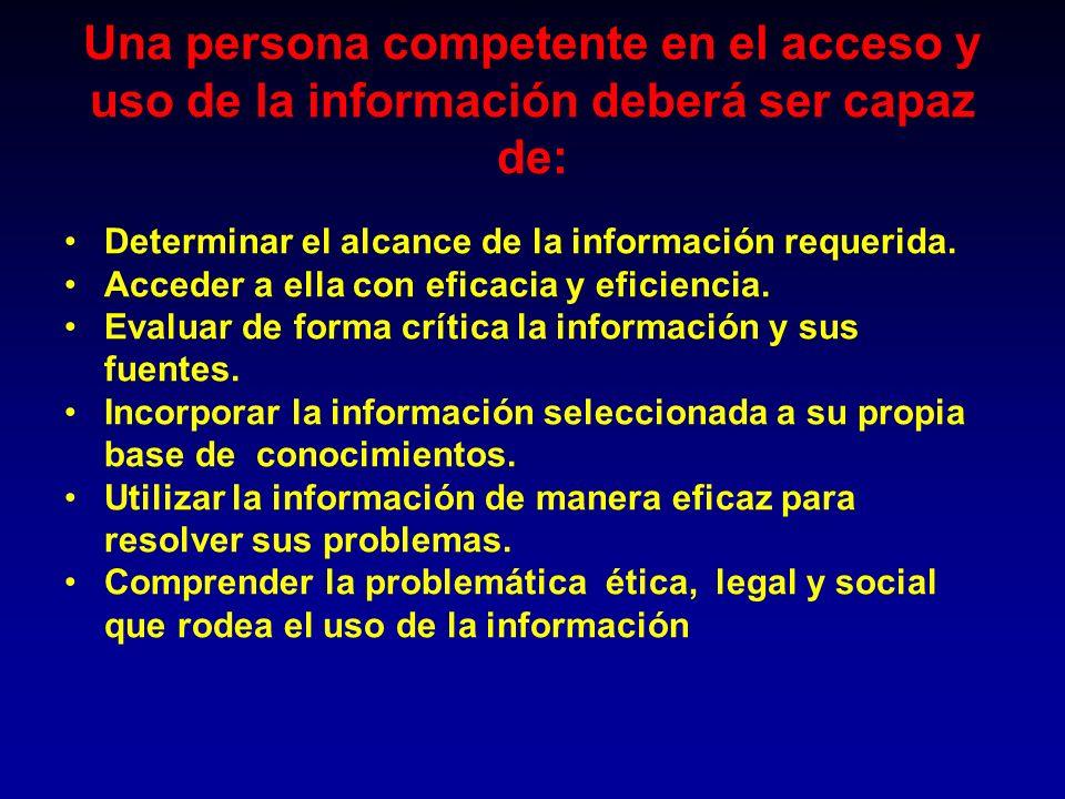 Una persona competente en el acceso y uso de la información deberá ser capaz de: