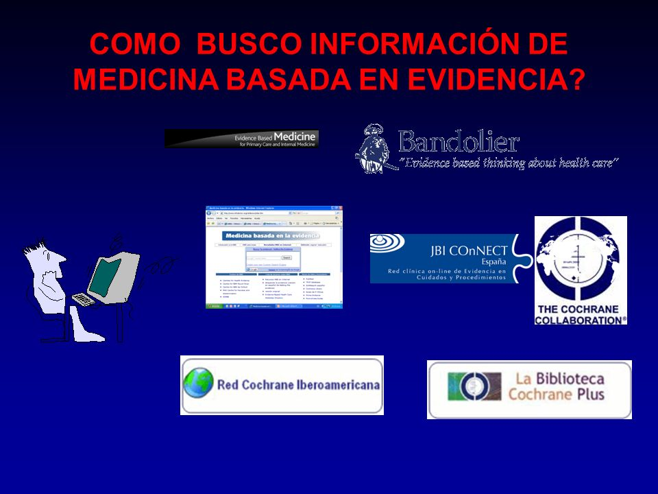 COMO BUSCO INFORMACIÓN DE MEDICINA BASADA EN EVIDENCIA
