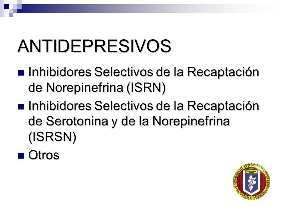 ANTIDEPRESIVOS Inhibidores Selectivos de la Recaptación de Norepinefrina (ISRN)