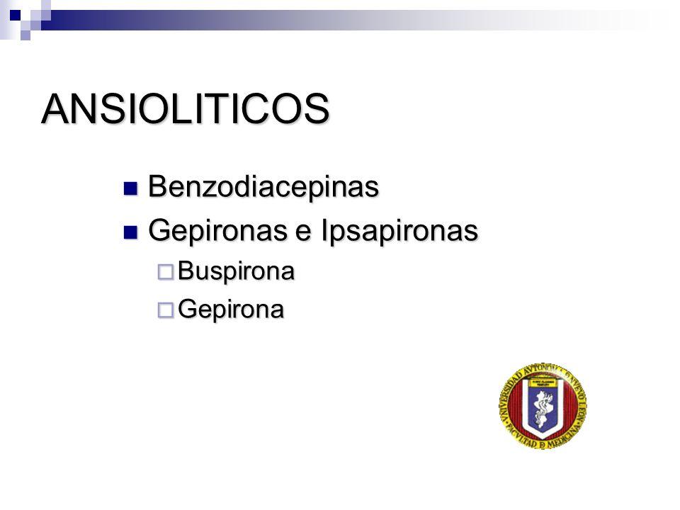 ANSIOLITICOS Benzodiacepinas Gepironas e Ipsapironas Buspirona