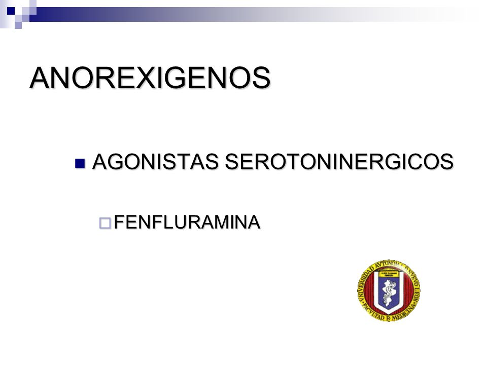 ANOREXIGENOS AGONISTAS SEROTONINERGICOS FENFLURAMINA