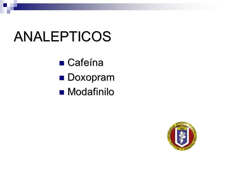 ANALEPTICOS Cafeína Doxopram Modafinilo