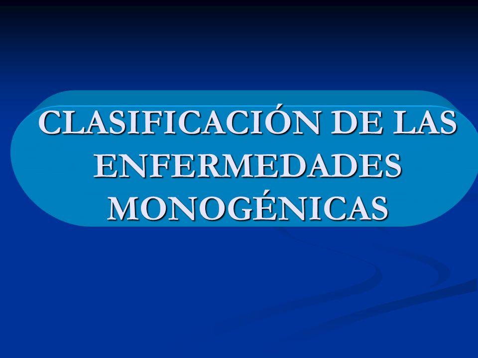 CLASIFICACIÓN DE LAS ENFERMEDADES MONOGÉNICAS