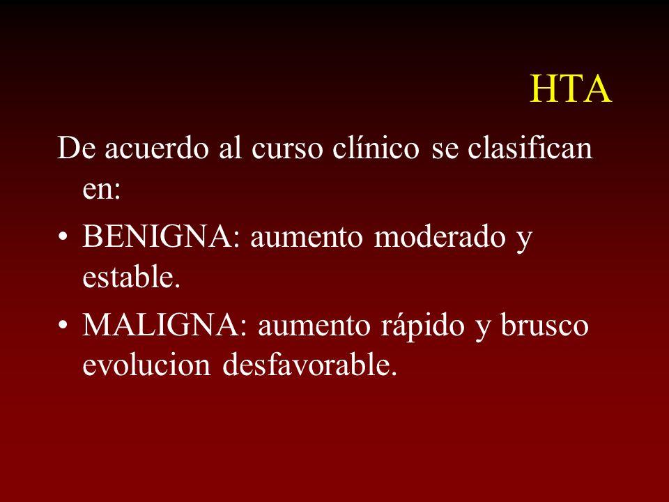 HTA De acuerdo al curso clínico se clasifican en: