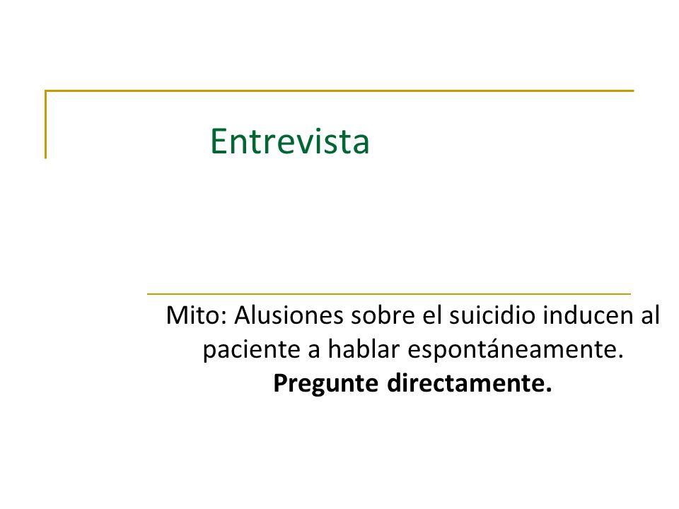 Entrevista Mito: Alusiones sobre el suicidio inducen al paciente a hablar espontáneamente.