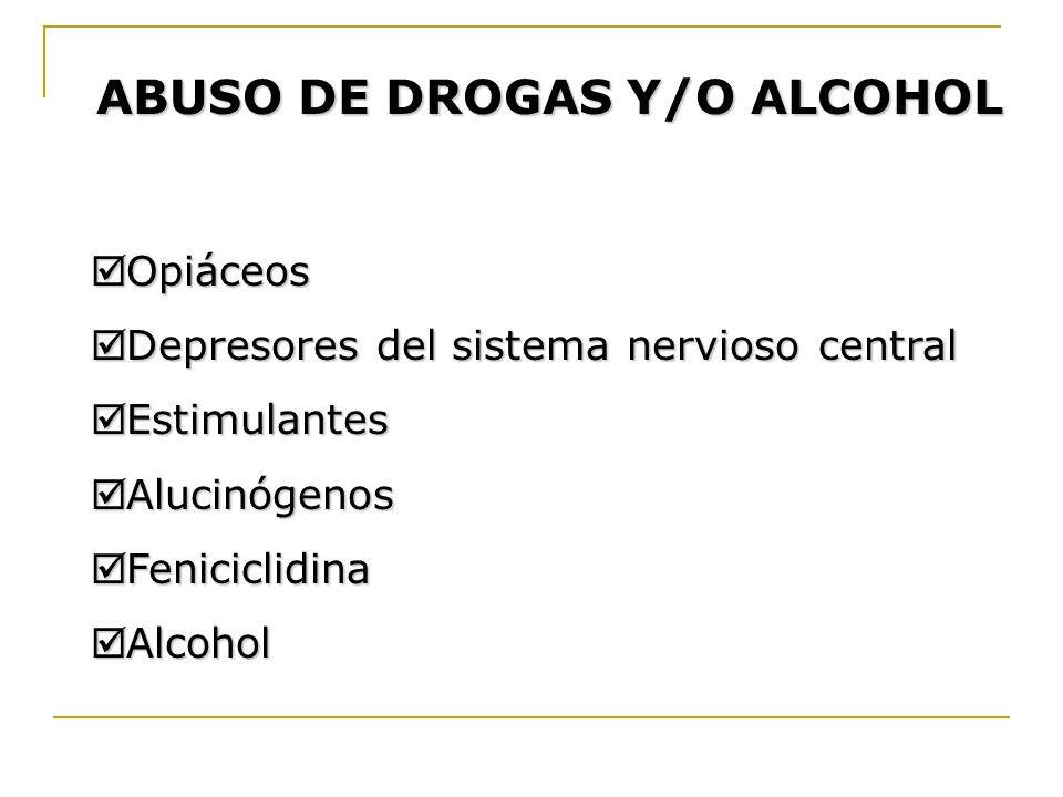 ABUSO DE DROGAS Y/O ALCOHOL