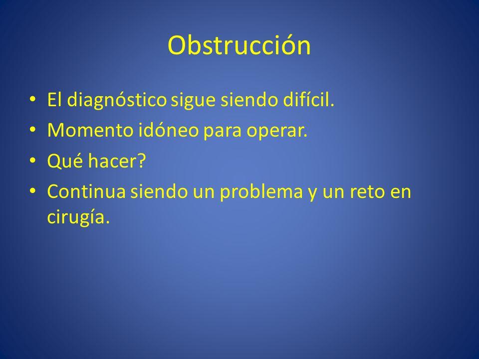 Obstrucción El diagnóstico sigue siendo difícil.