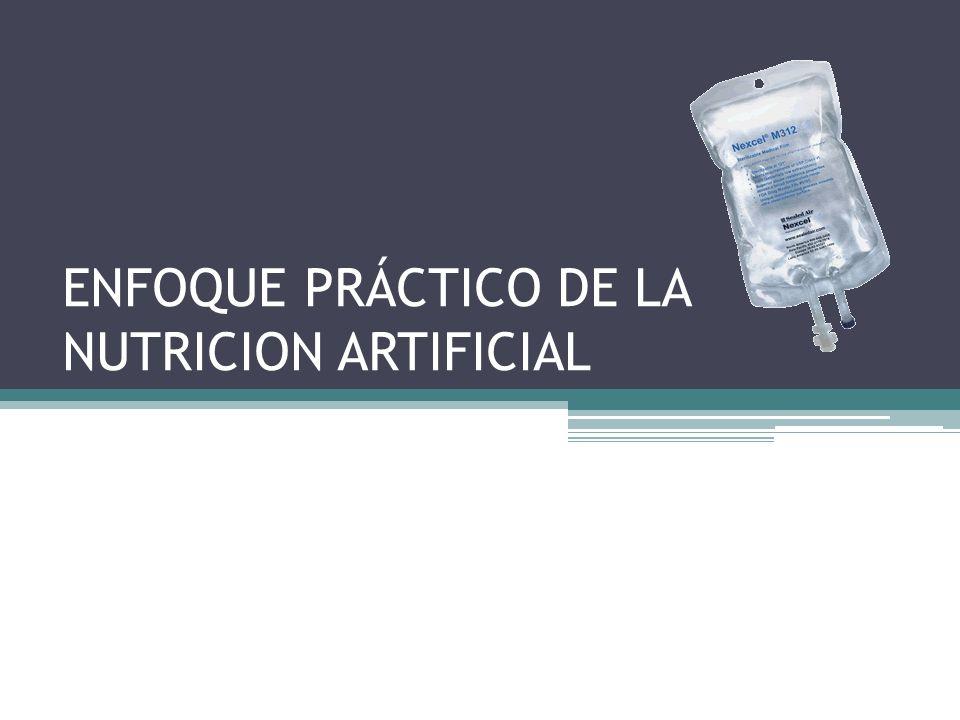 ENFOQUE PRÁCTICO DE LA NUTRICION ARTIFICIAL