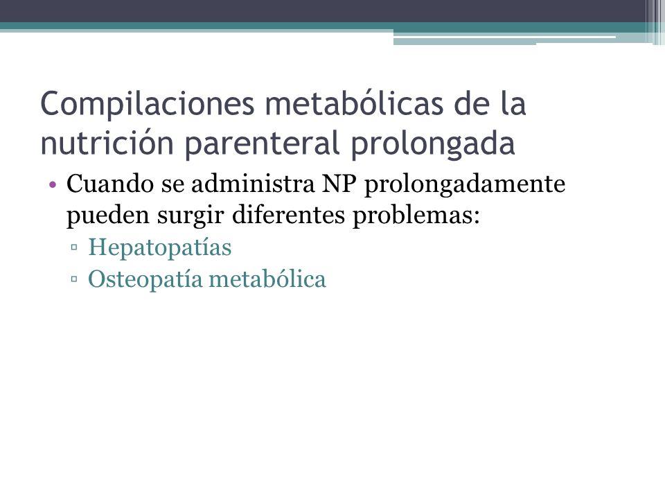 Compilaciones metabólicas de la nutrición parenteral prolongada