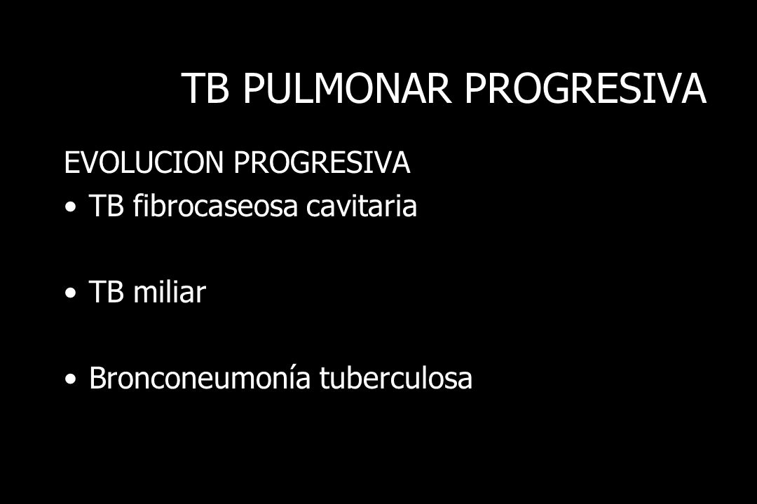 TB PULMONAR PROGRESIVA
