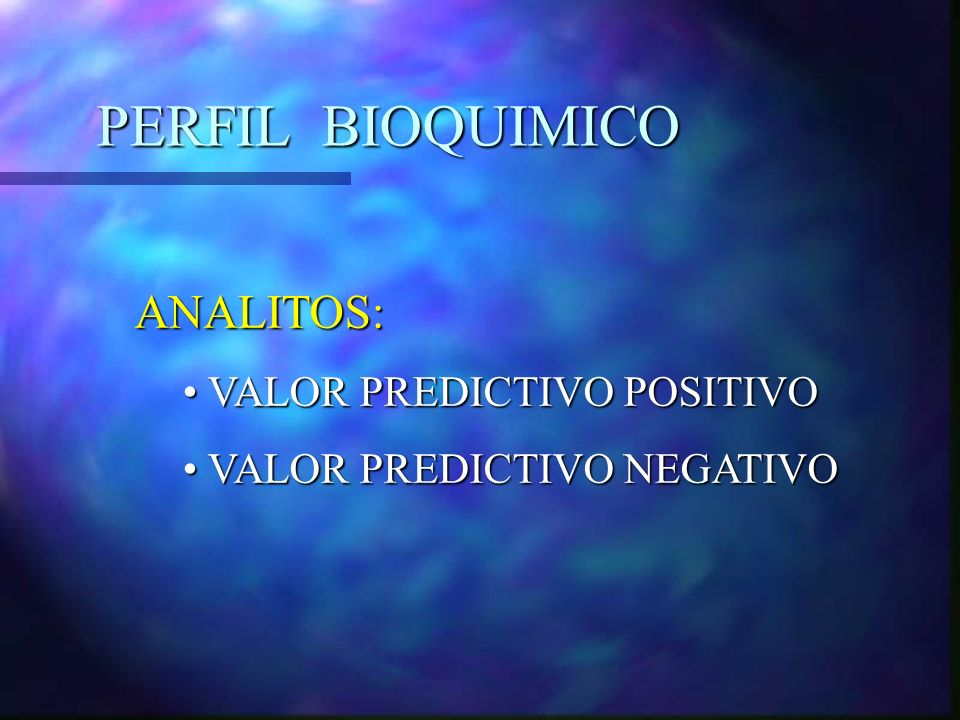 PERFIL BIOQUIMICO ANALITOS: VALOR PREDICTIVO POSITIVO