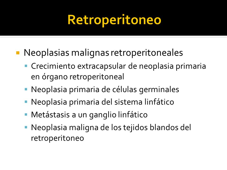Retroperitoneo Neoplasias malignas retroperitoneales