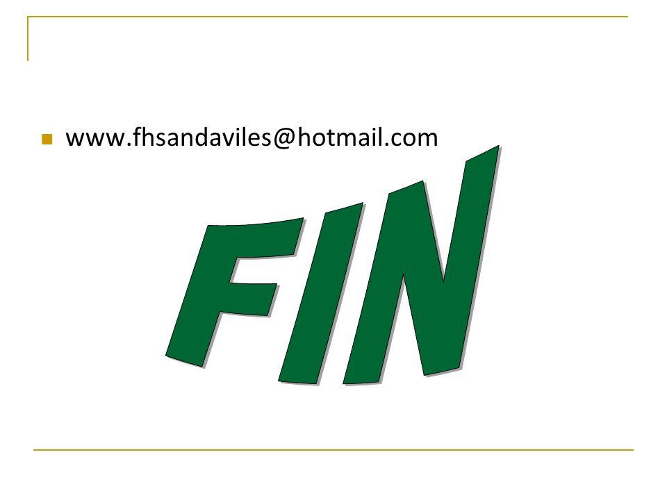 www.fhsandaviles@hotmail.com FIN