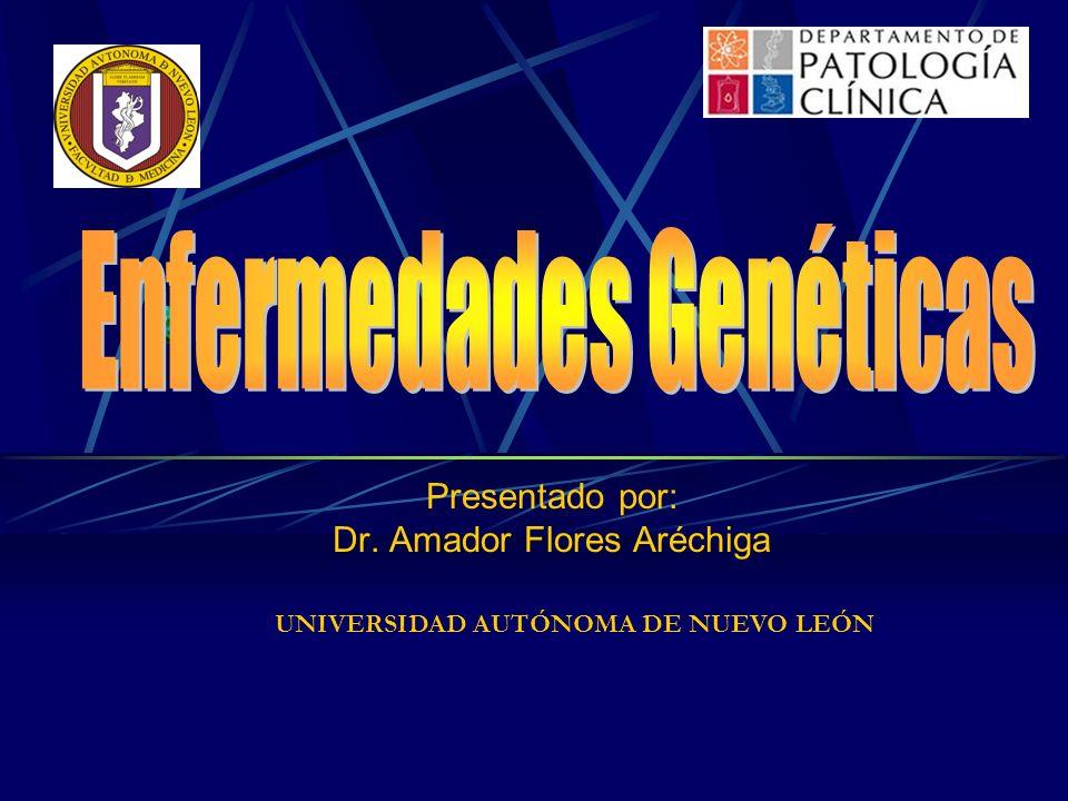 Presentado por: Dr. Amador Flores Aréchiga