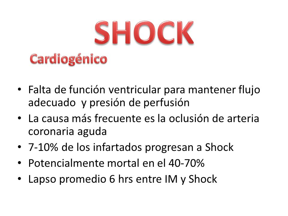 SHOCK Cardiogénico. Falta de función ventricular para mantener flujo adecuado y presión de perfusión.