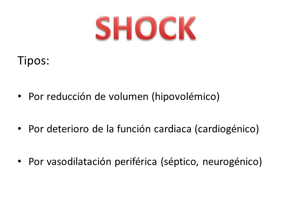 SHOCK Tipos: Por reducción de volumen (hipovolémico)