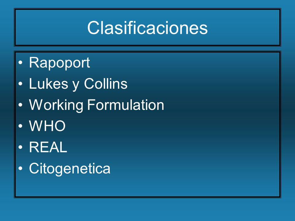 Clasificaciones Rapoport Lukes y Collins Working Formulation WHO REAL