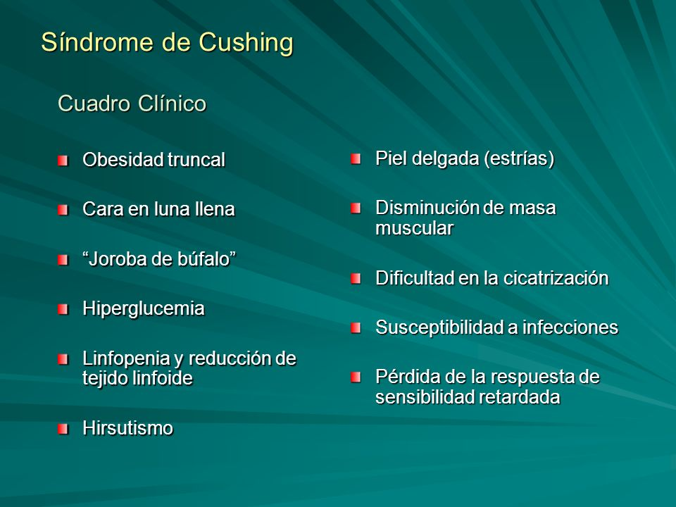 Síndrome de Cushing Cuadro Clínico Obesidad truncal Cara en luna llena