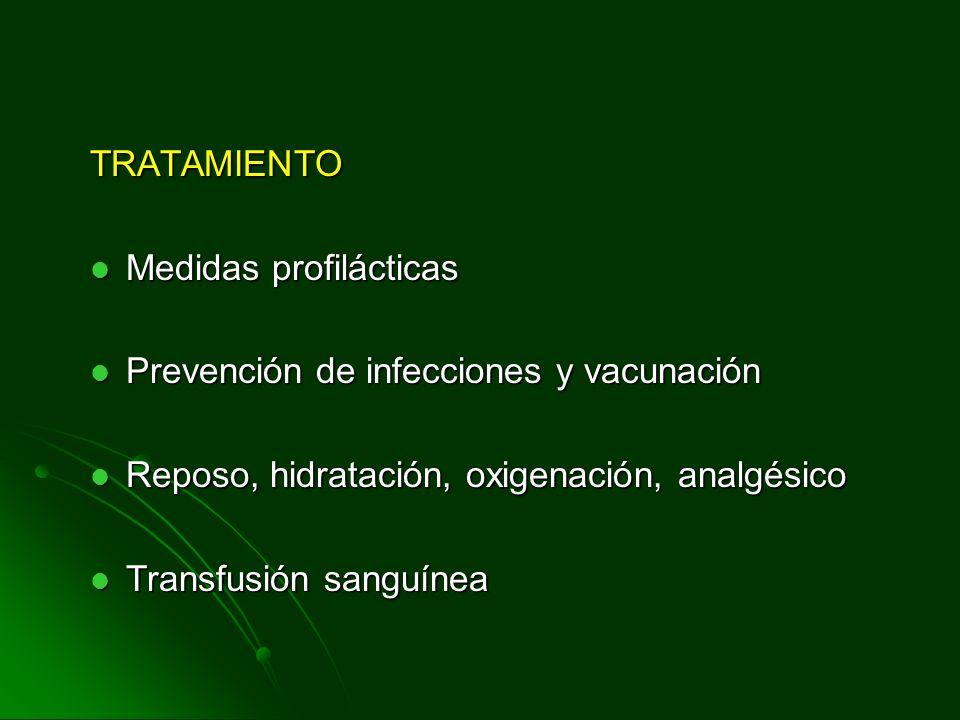TRATAMIENTO Medidas profilácticas. Prevención de infecciones y vacunación. Reposo, hidratación, oxigenación, analgésico.