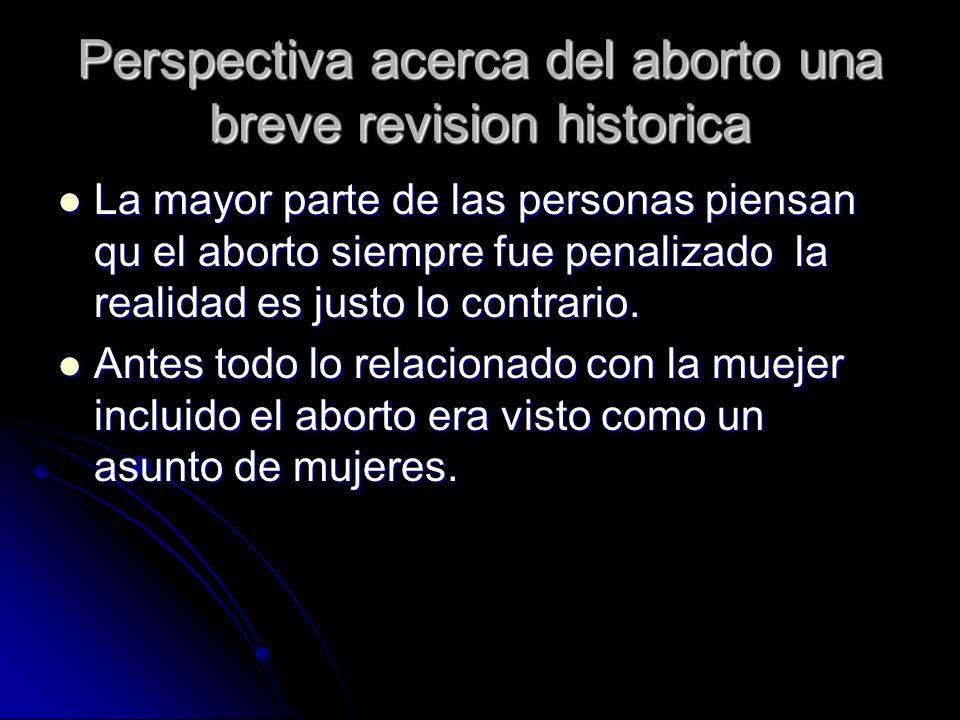 Perspectiva acerca del aborto una breve revision historica