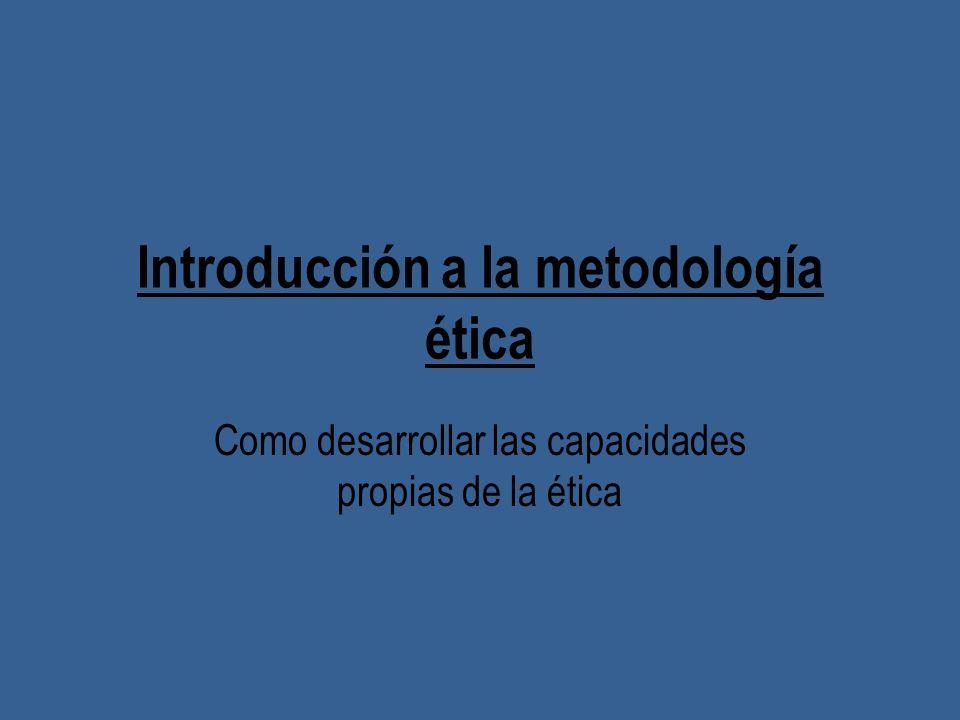 Introducción a la metodología ética