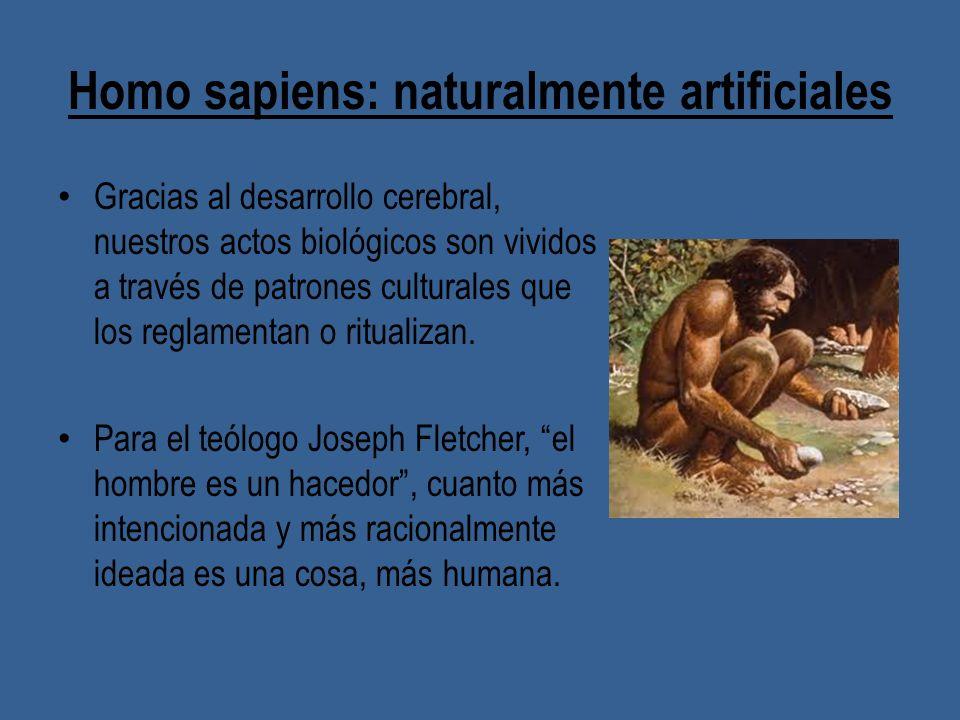 Homo sapiens: naturalmente artificiales