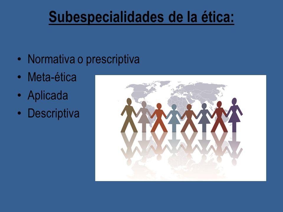 Subespecialidades de la ética: