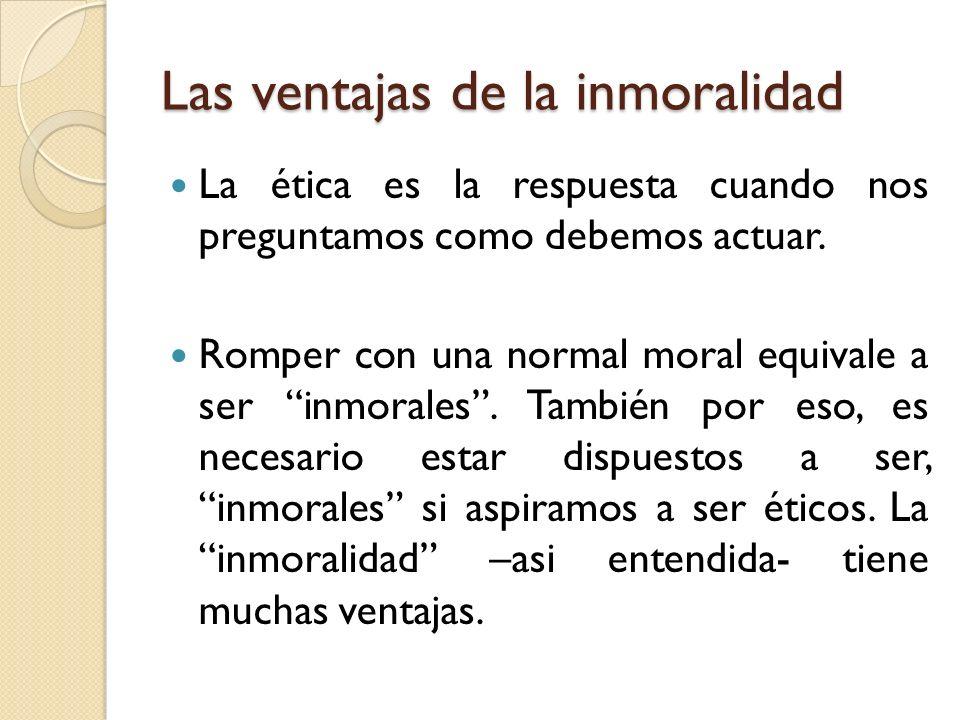 Las ventajas de la inmoralidad