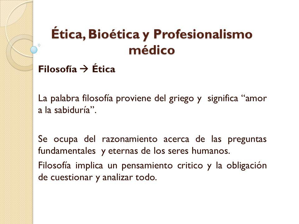 Ética, Bioética y Profesionalismo médico