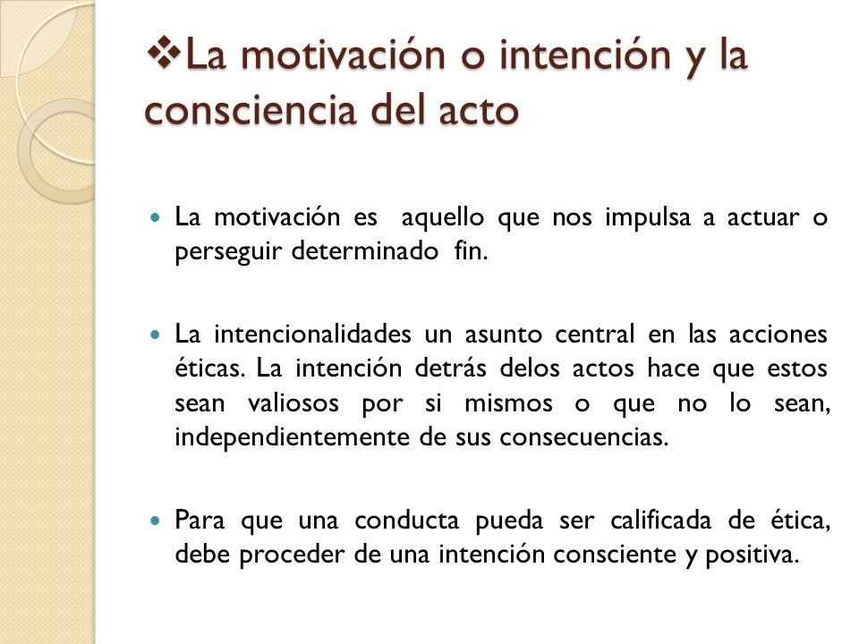 La motivación o intención y la consciencia del acto