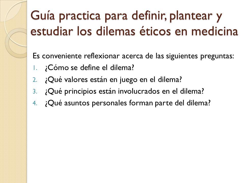 Guía practica para definir, plantear y estudiar los dilemas éticos en medicina