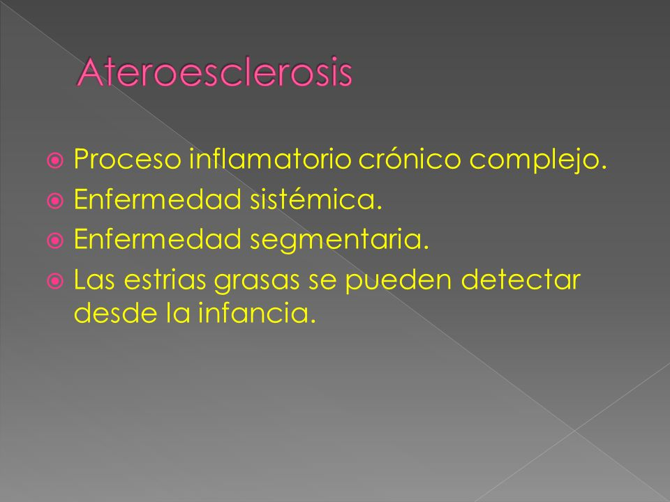 Ateroesclerosis Proceso inflamatorio crónico complejo.