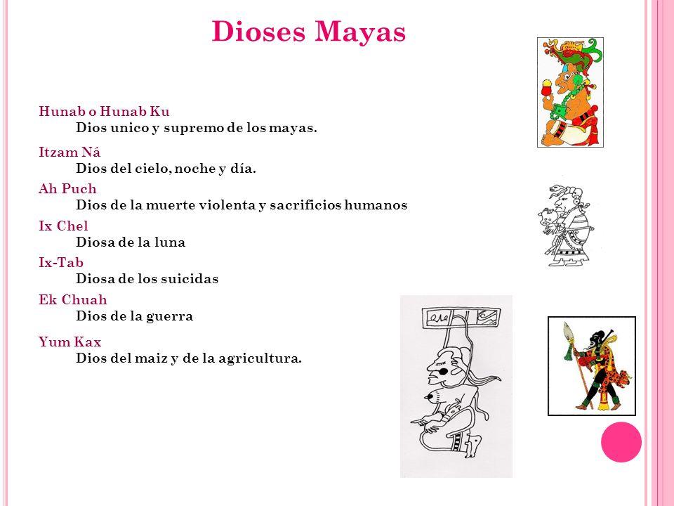 Dioses Mayas Hunab o Hunab Ku Dios unico y supremo de los mayas.