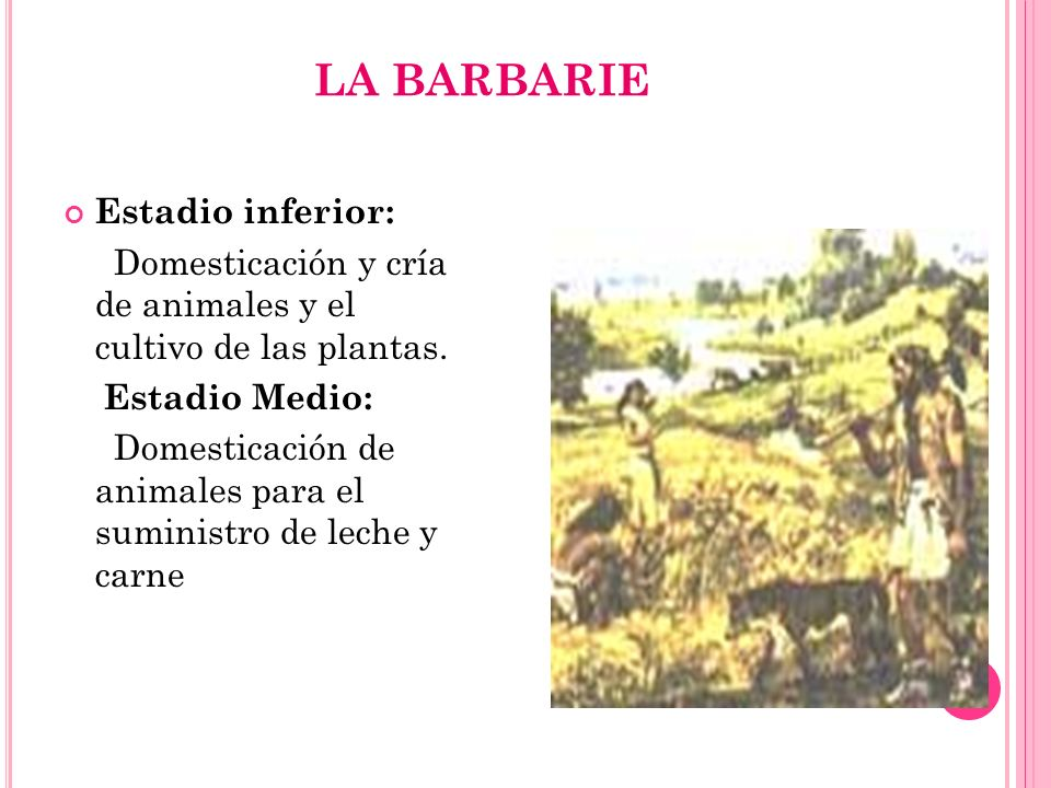 LA BARBARIE Estadio inferior: