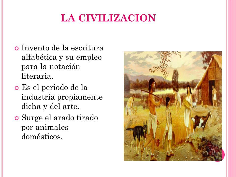 LA CIVILIZACION Invento de la escritura alfabética y su empleo para la notación literaria.