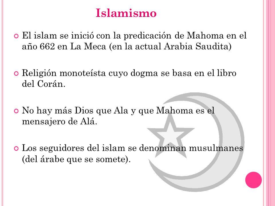 IslamismoEl islam se inició con la predicación de Mahoma en el año 662 en La Meca (en la actual Arabia Saudita)