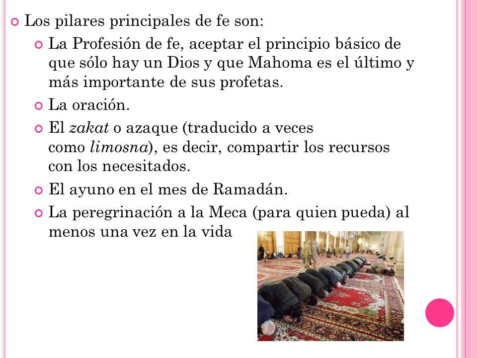 Los pilares principales de fe son: