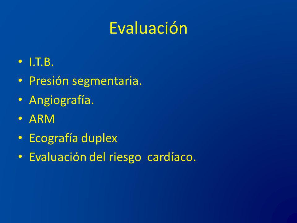 Evaluación I.T.B. Presión segmentaria. Angiografía. ARM