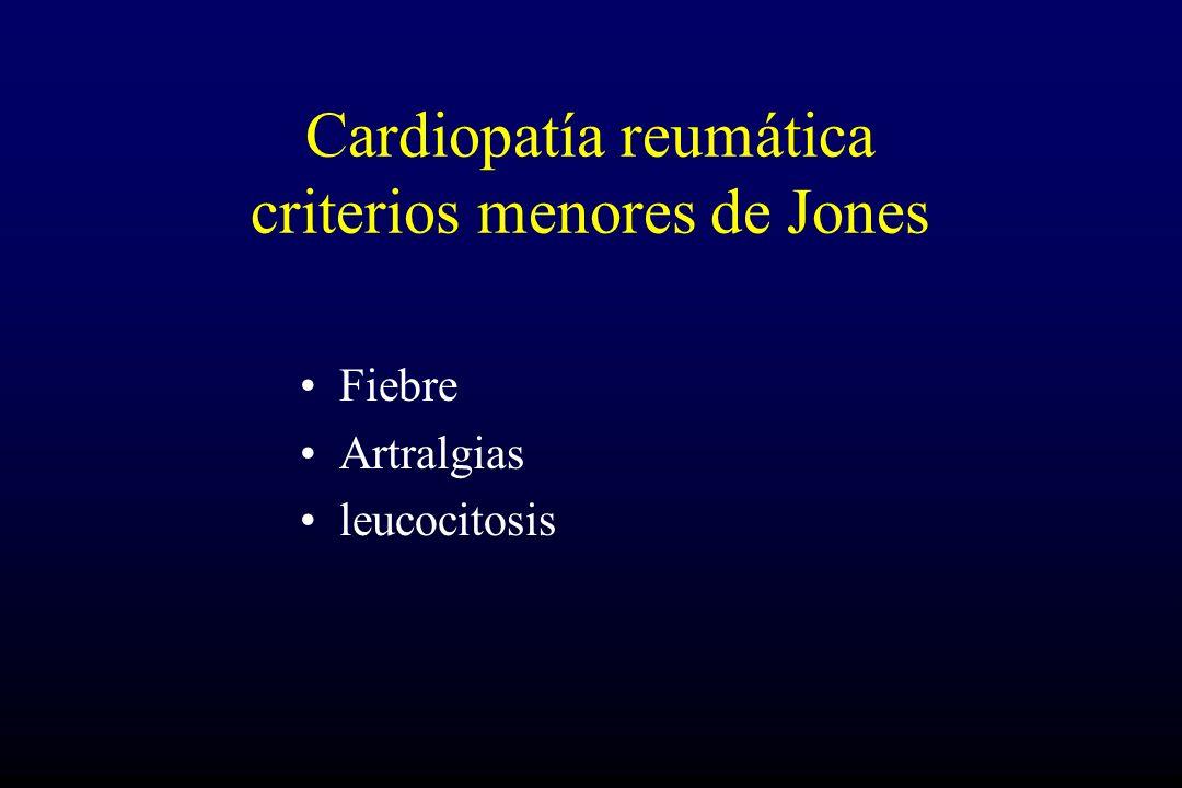 Cardiopatía reumática criterios menores de Jones