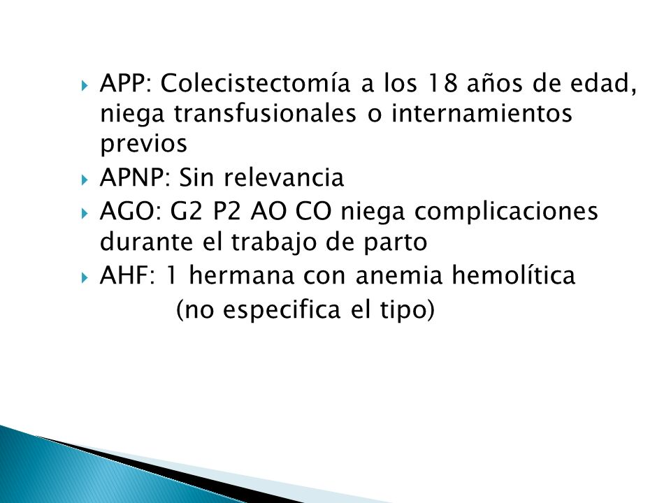 APP: Colecistectomía a los 18 años de edad, niega transfusionales o internamientos previos