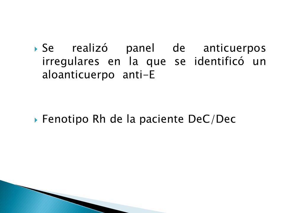 Se realizó panel de anticuerpos irregulares en la que se identificó un aloanticuerpo anti-E
