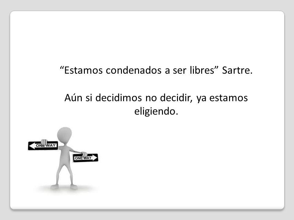 Estamos condenados a ser libres Sartre.
