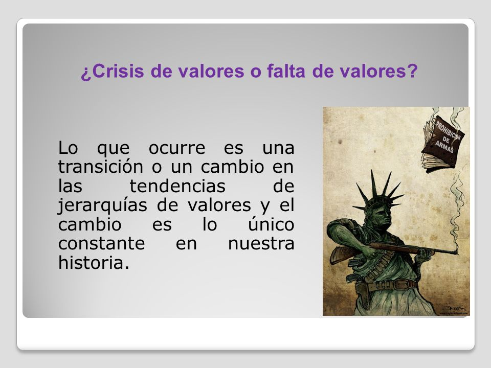 ¿Crisis de valores o falta de valores