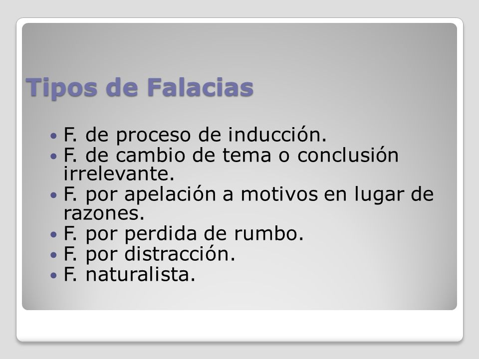 Tipos de Falacias F. de proceso de inducción.